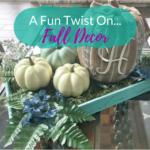 A Fun Twist On Fall Decor