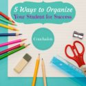 5 Ways to Organize Your Student For Success | Conclusion