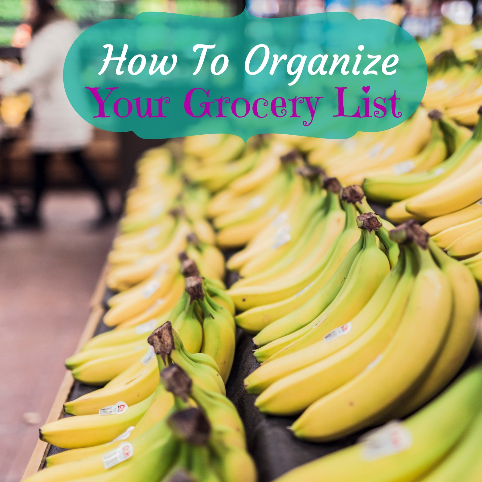 How to Organize Your Grocery List