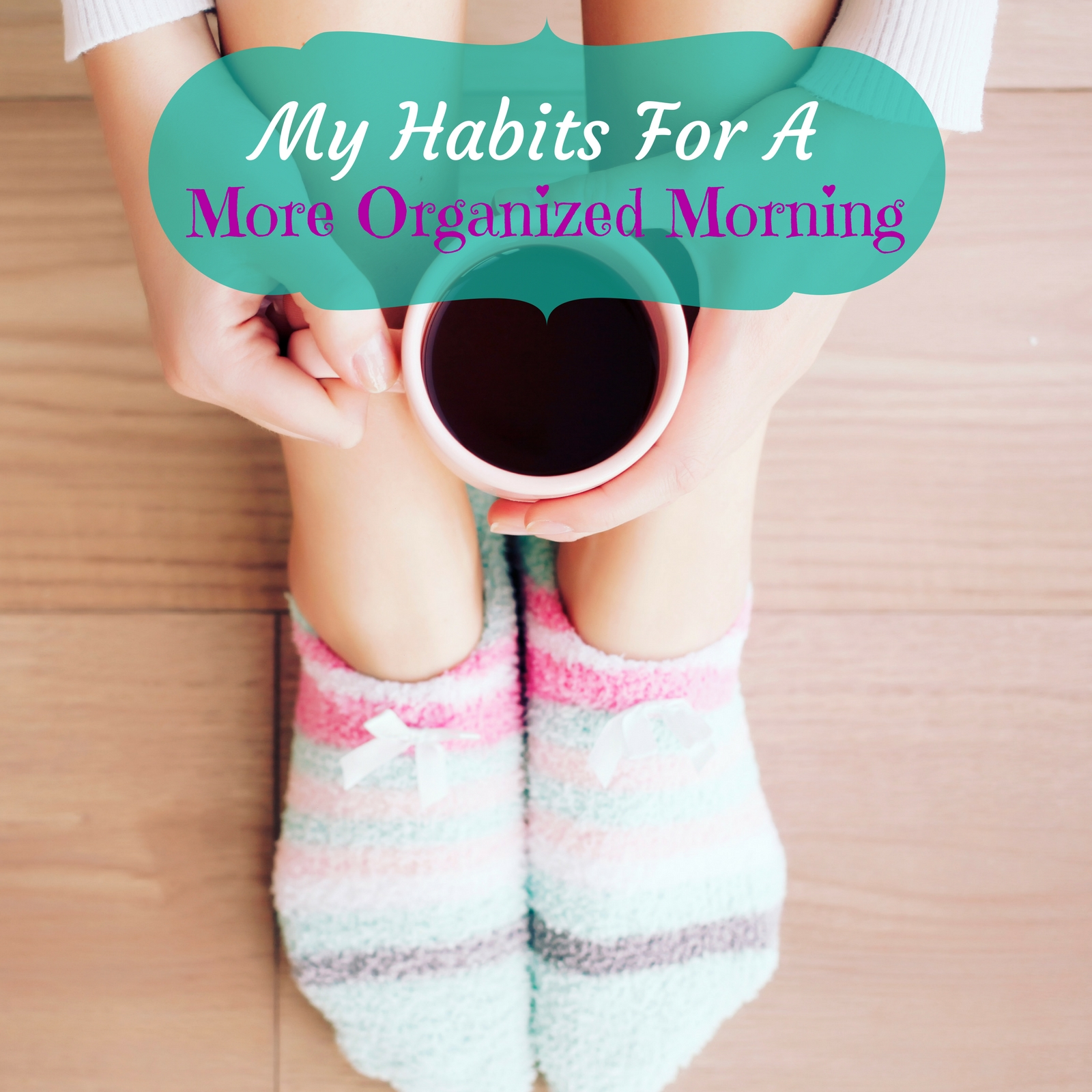 Habits for a More Organized Morning