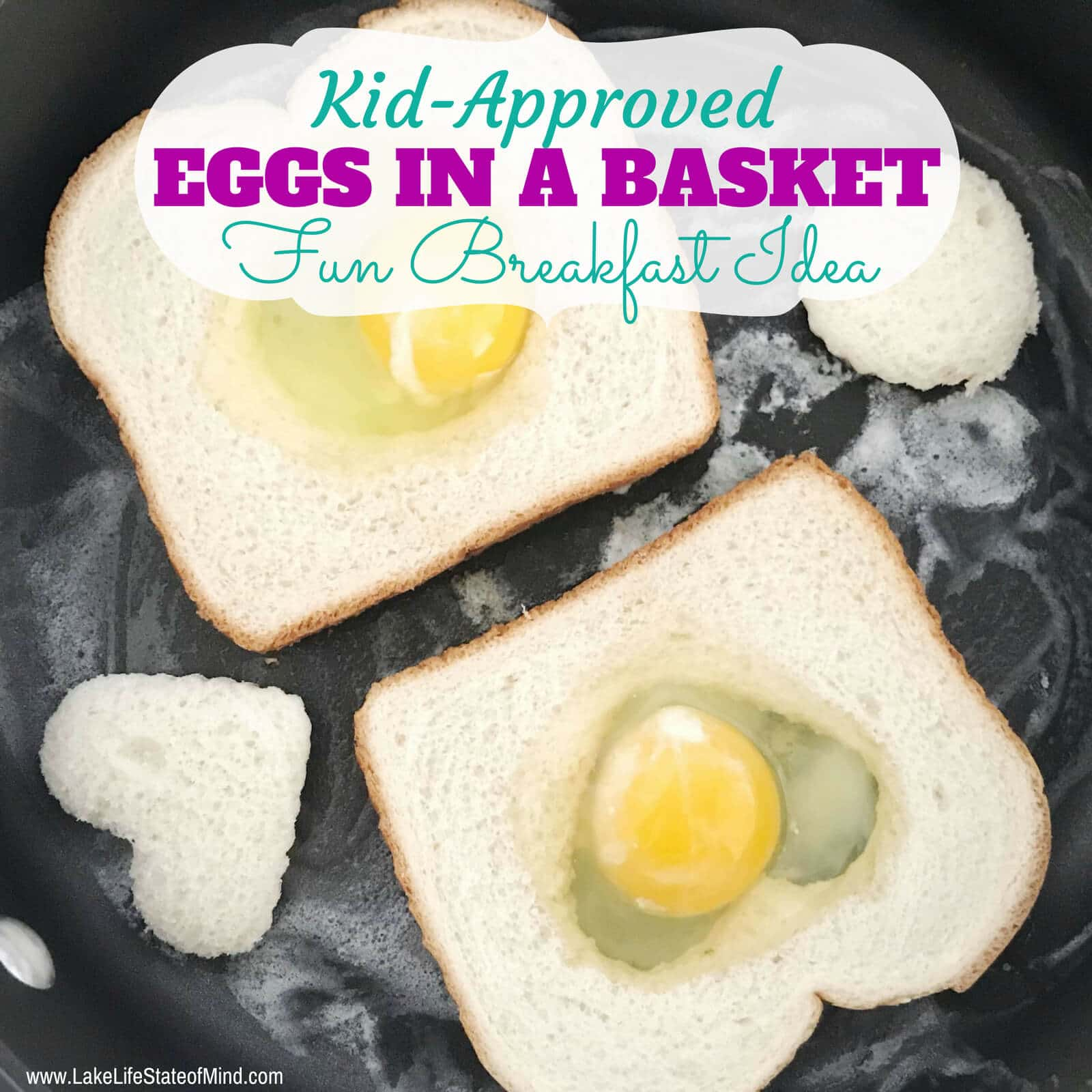 Eggs In A Basket Fun And Easy Egg Breakfast For The Family