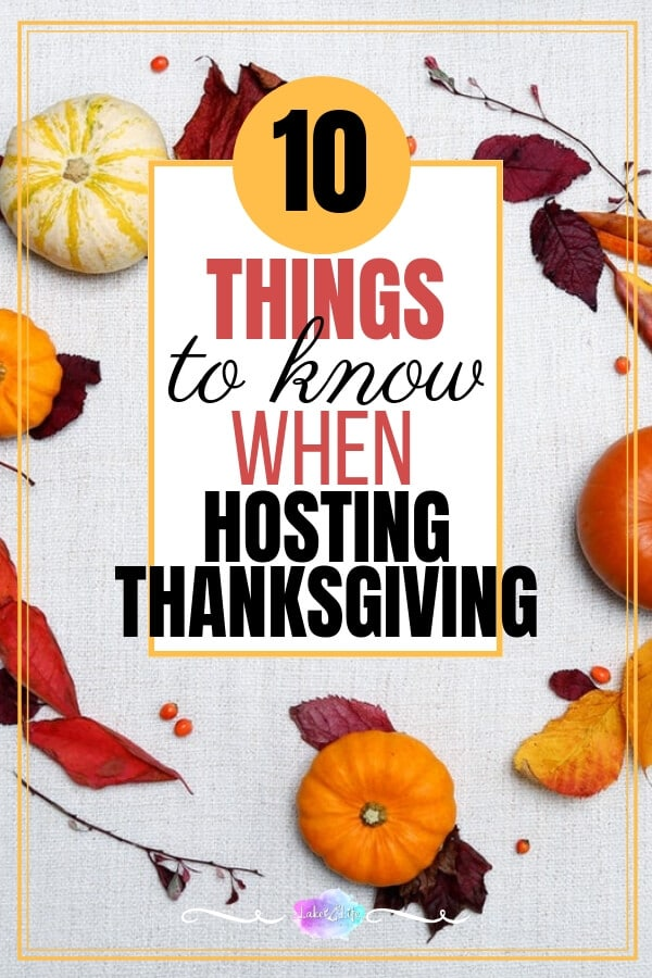 Whether this is your first time hosting Thanksgiving or your 30th, this list of 10 Things to Know When Hosting Thanksgiving was made for you! Plan the best Thanksgiving, ever! #Thanksgiving #ThanksgivingDinner