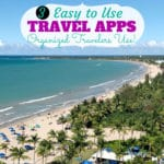 3 Amazing Travel Apps for the Organized Traveler