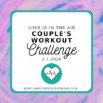 Love is in the Air Couple's Workout Challenge