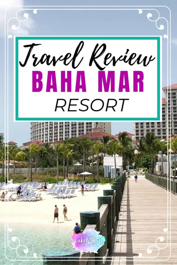 All the details of our recent stay at the Baha Mar Resort in Nassau, Bahamas. I'm sharing our favorite restaurants, room review, hotel amenities and why you should definitely visit! #bahamar #bahamas #lakelifestateofmind