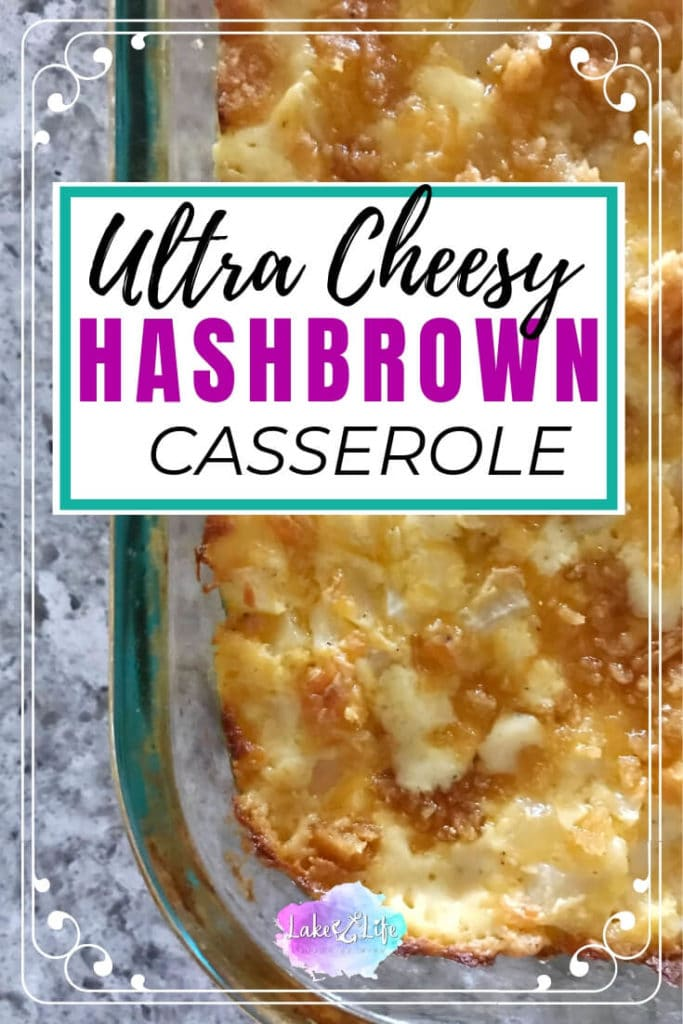 Cheesy Hash Brown Casserole is a super simple side dish that can easily feed a crowd. How could you really go wrong with potatoes loaded with cheese, sour cream and butter! Add a golden brown cracker topping and you'll be in heaven. Try this easy side dish today. #casserole #easysidedish #hashbrown #lakelifestateofmind