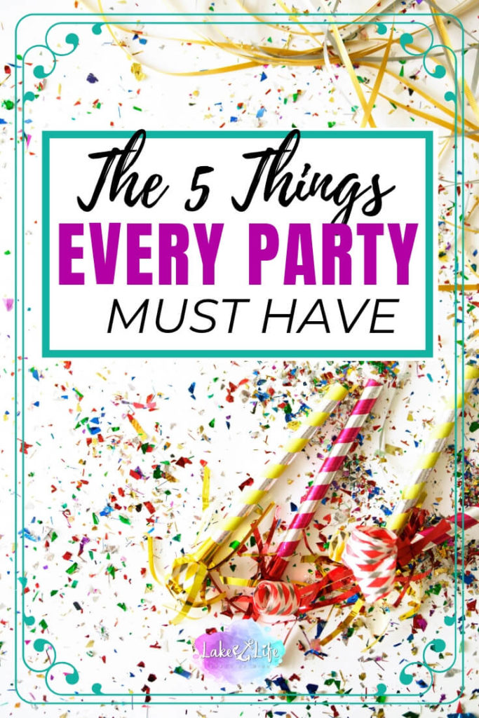 Will you be planning a party soon? Wondering how to make your party amazing and your guests happy? I can help you throw the perfect party while still keeping your sanity in the process! Check out my 5 Things You Must Have at Every Party and don't forget to grab your free printable checklist before you leave. #partyplanning #party #lakelifestateofmind