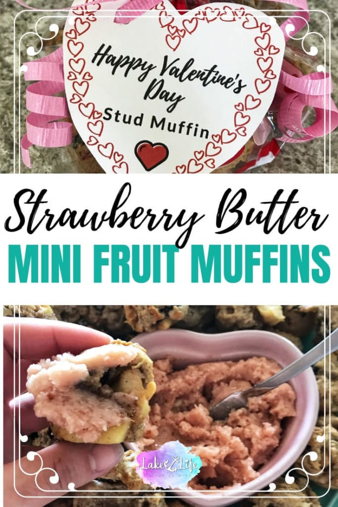 Looking to make something for your Stud Muffin this Valentine's Day for breakfast? These Mini Fruit and Nut Muffins with Strawberry butter are the perfect solution. Make this easy breakfast ahead and serve them To-Go in a cute Valentine's Day bag with Happy Valentine's Day Stud Muffin printable. #valentinesday #valentinesdayprintables #printables #lakelifestateofmind