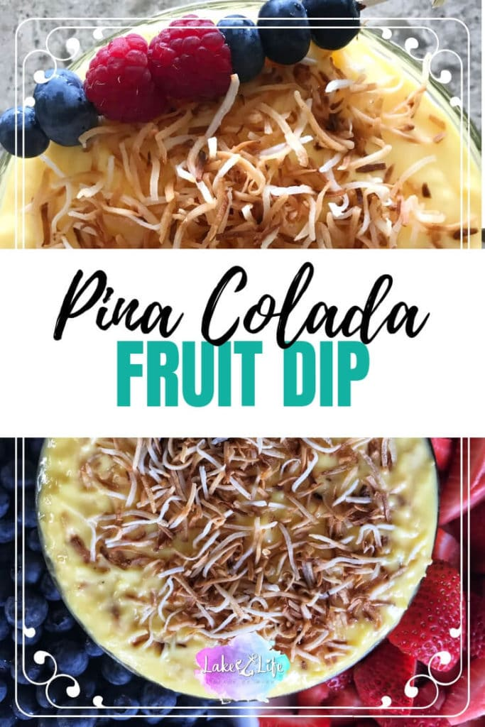Pina Colada Fruit Dip is the perfect combination of pineapple and coconut flavors. Make this easy fruit dip recipe with just 5 ingredients in 5 minutes or less! #fruitdip #easydessert #easyrecipes #lakelifestateofmind