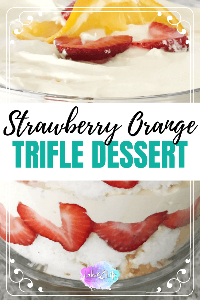 """Strawberry Orange Trifle is an easy, no bake dessert with angel food cake, strawberries, and a hint of orange! This cold dessert is easy to prepare and will make the perfect BBQ dessert, 4th of July dessert, or even just a Monday-Night """"pick me up"""" after a tough day. You'll definitely enjoy this light and refreshing summer treat. #dessert #4thofJuly #trifle #trifledessert #strawberrydessert #orangedessert #lakelifestateofmind"""