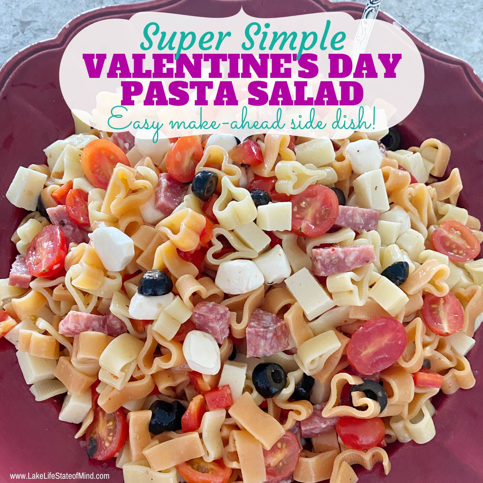 Easy Valentine's Day Pasta Salad