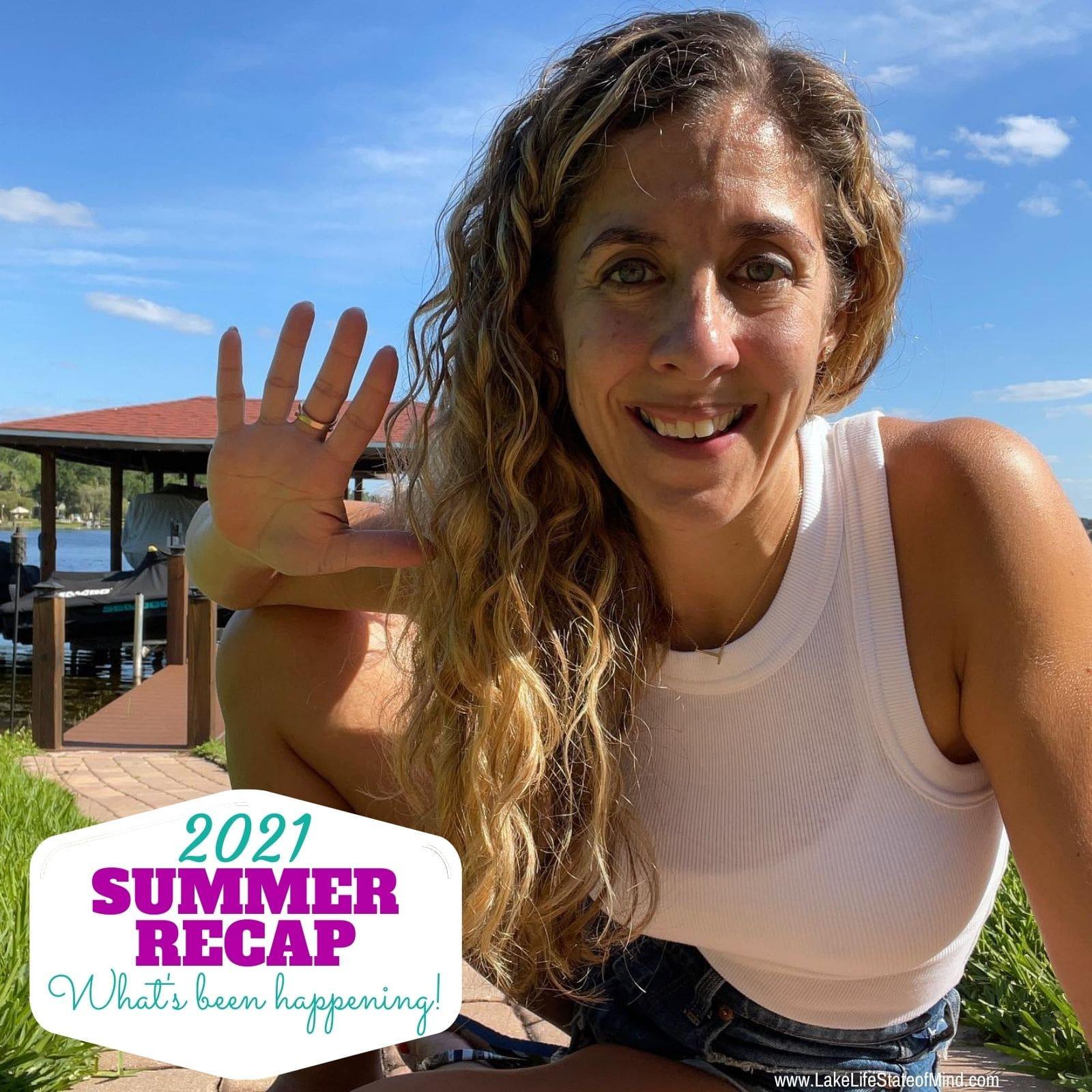 2021 Summer Recap