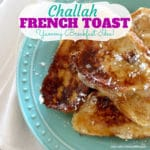 The Best Challah French Toast Recipe