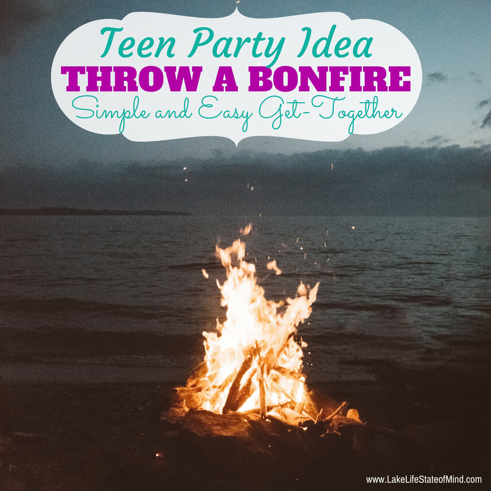 Bonfires! A fun way to spend time with your teenager and their friends.