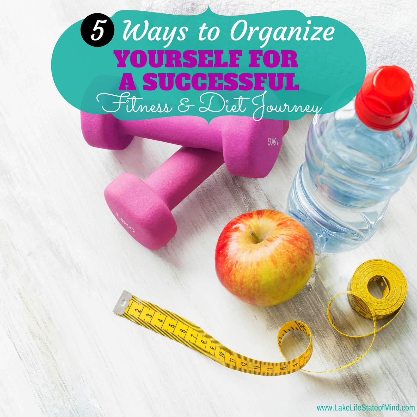 5 Ways to Organize Yourself for a Successful Fitness and Diet Journey