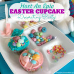 Host An Epic Easter Cupcake Decorating Party