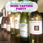 How to Host a Budget-Friendly Wine Tasting