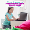 Keeping Students Digitally Organized Using Google Drive