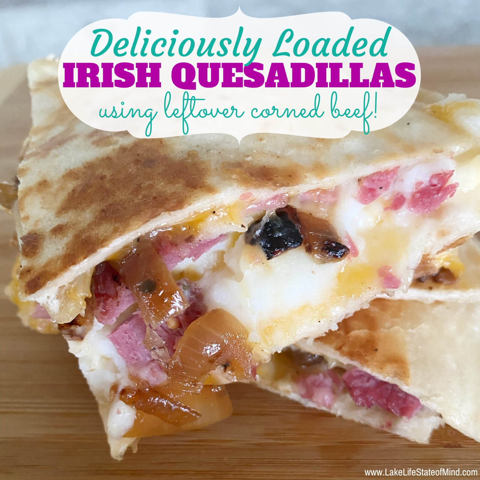 Loaded Irish Quesadillas
