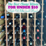 My Picks for the Best Cheap Wines Under $10