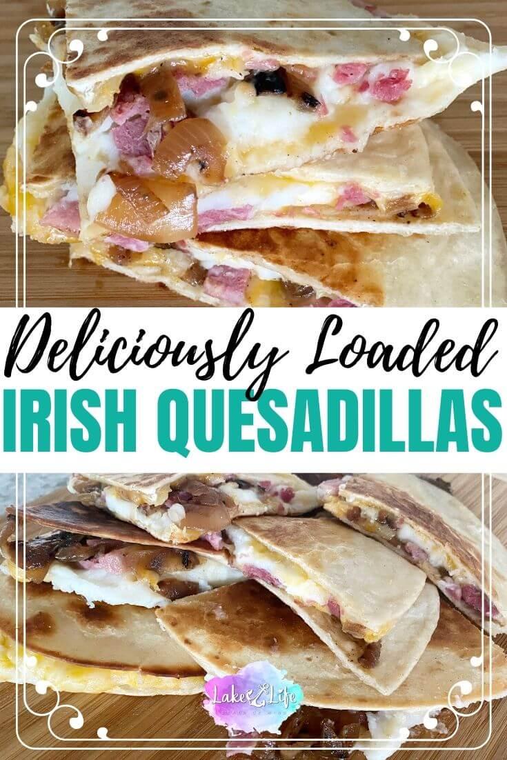 Loaded Irish Quesadillas