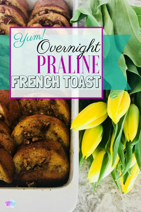 Make Ahead Praline French Toast Casserole is the perfect breakfast dish to impress your mom with this Mother's Day. Filled with bread, sugar and a whole lot of butter, you're sure to win over mom this year. Dads, follow this easy step-by-step recipe equipped with pictures, printable grocery list, and card for Mom! Easy brunch recipe. Great for baby showers, tea parties, Christmas breakfast, holiday breakfasts. #easybreakfast #makeaheadbreakfast