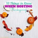 10 Things to Know When Hosting Thanksgiving