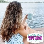 The Best Gifts for Curly Hair